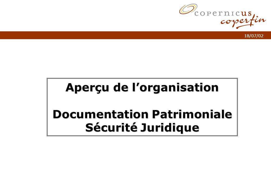 p. 1Titel van de presentatie 18/07/02 Aperçu de lorganisation Documentation Patrimoniale Sécurité Juridique