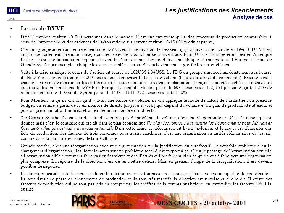 Tristan Boyer tristan.boyer@cpdr.ucl.ac.be 20 Les justifications des licenciements Analyse de cas Le cas de DYVE.