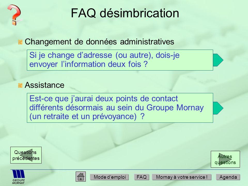FAQ désimbrication Si je change dadresse (ou autre), dois-je envoyer linformation deux fois ? Changement de données administratives Est-ce que jaurai