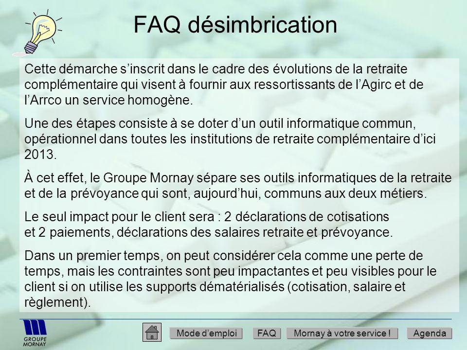 FAQ désimbrication Mode demploiFAQMornay à votre service !Agenda Cette démarche sinscrit dans le cadre des évolutions de la retraite complémentaire qu