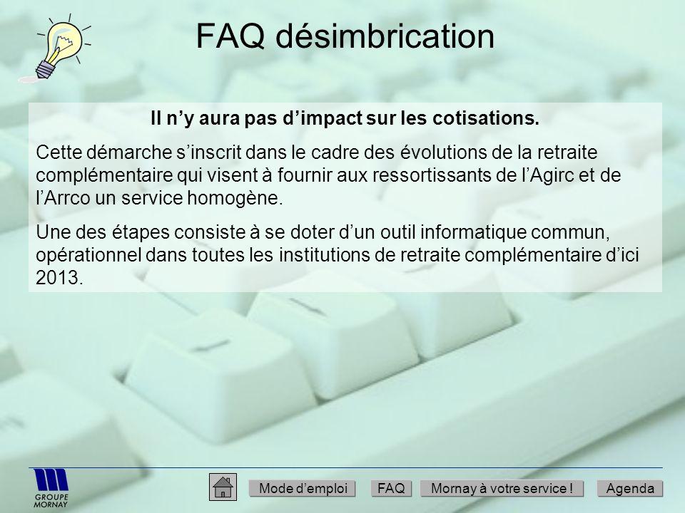 FAQ désimbrication Mode demploiFAQMornay à votre service !Agenda Il ny aura pas dimpact sur les cotisations. Cette démarche sinscrit dans le cadre des