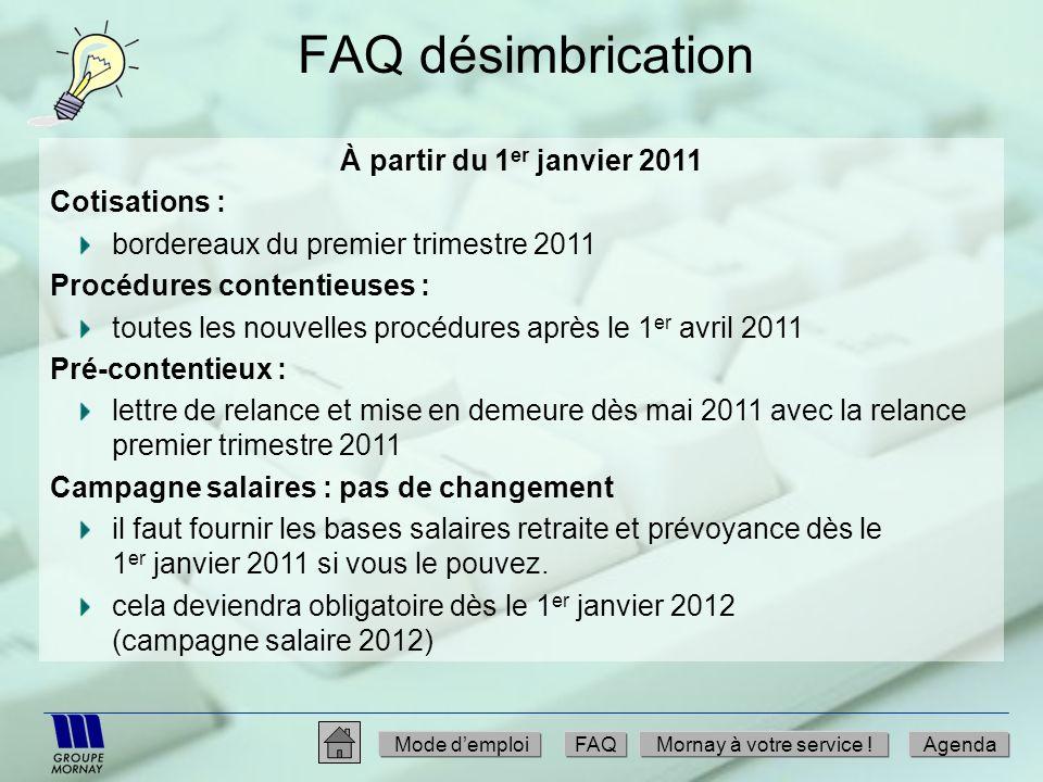 FAQ désimbrication À partir du 1 er janvier 2011 Cotisations : bordereaux du premier trimestre 2011 Procédures contentieuses : toutes les nouvelles pr