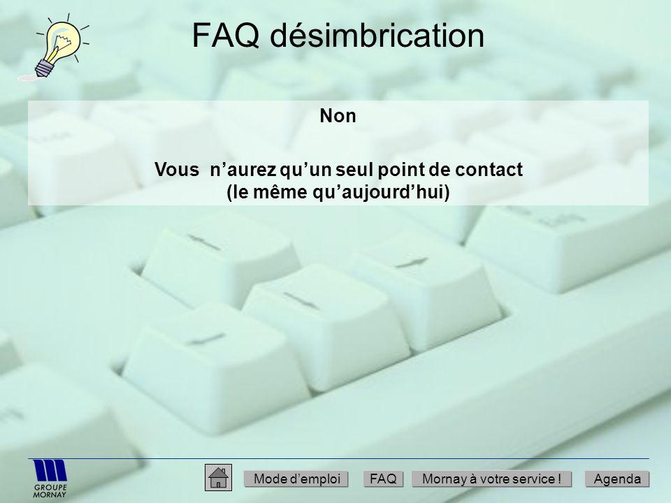 FAQ désimbrication Non Vous naurez quun seul point de contact (le même quaujourdhui) Mode demploiFAQMornay à votre service !Agenda