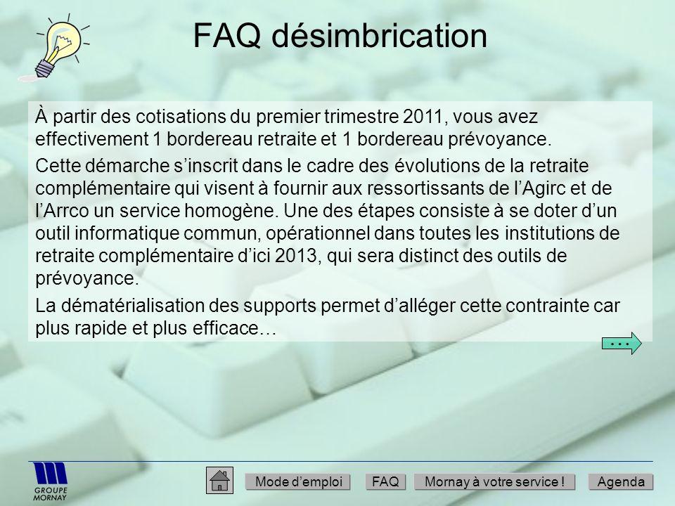 FAQ désimbrication À partir des cotisations du premier trimestre 2011, vous avez effectivement 1 bordereau retraite et 1 bordereau prévoyance. Cette d