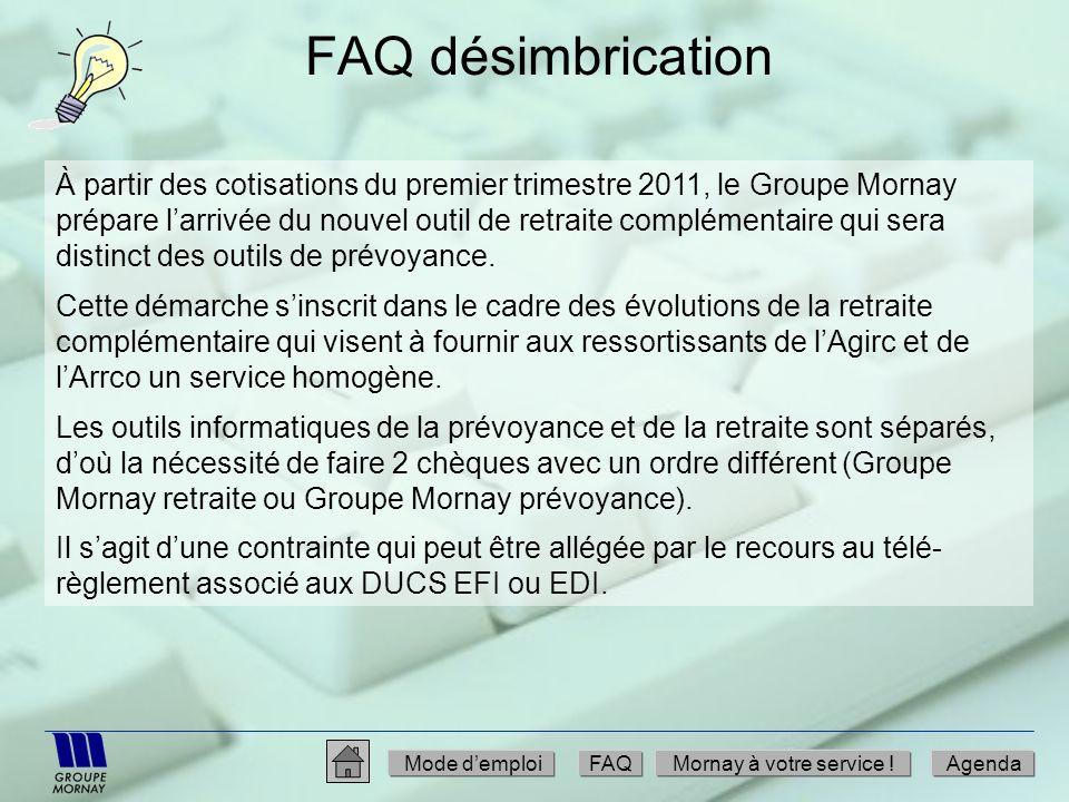 FAQ désimbrication À partir des cotisations du premier trimestre 2011, le Groupe Mornay prépare larrivée du nouvel outil de retraite complémentaire qu