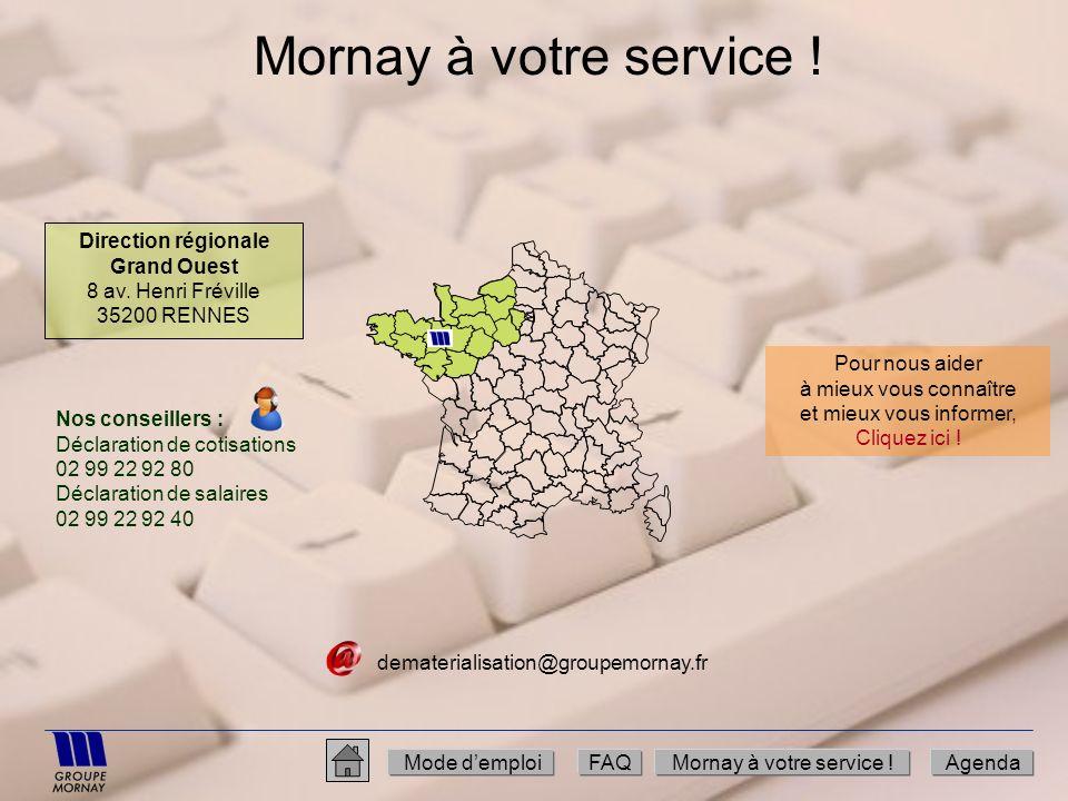 Mornay à votre service ! Mode demploiFAQMornay à votre service !Agenda dematerialisation@groupemornay.fr Direction régionale Grand Ouest 8 av. Henri F