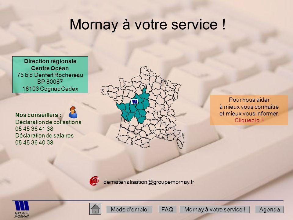 Mornay à votre service ! Mode demploiFAQMornay à votre service !Agenda dematerialisation@groupemornay.fr Direction régionale Centre Océan 75 bld Denfe