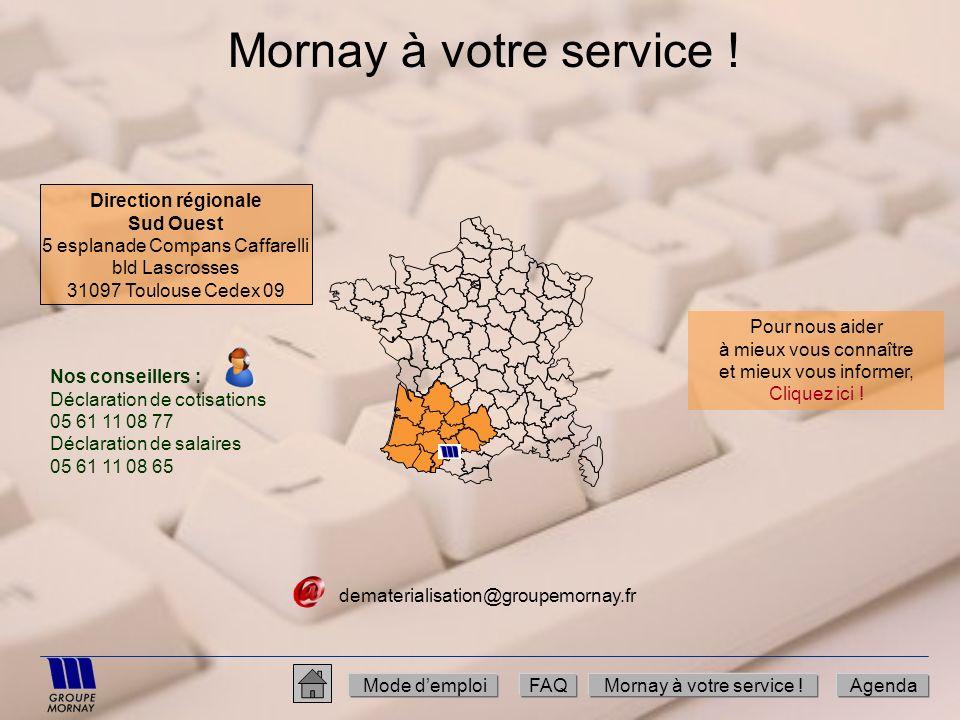 Mornay à votre service ! Mode demploiFAQMornay à votre service !Agenda dematerialisation@groupemornay.fr Direction régionale Sud Ouest 5 esplanade Com