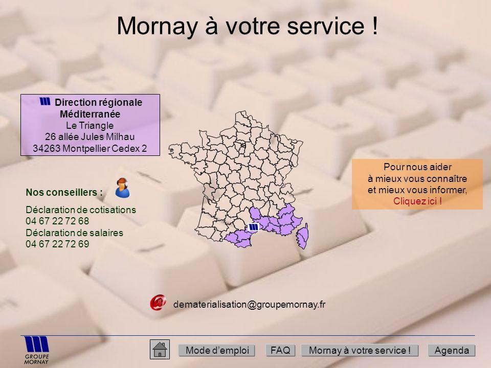 Mornay à votre service ! Direction régionale Méditerranée Le Triangle 26 allée Jules Milhau 34263 Montpellier Cedex 2 Mode demploiFAQMornay à votre se