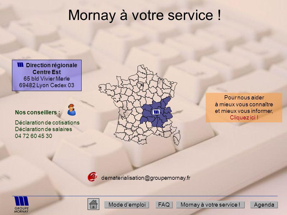 Mornay à votre service ! Direction régionale Centre Est 65 bld Vivier Merle 69482 Lyon Cedex 03 Mode demploiFAQMornay à votre service !Agenda Nos cons