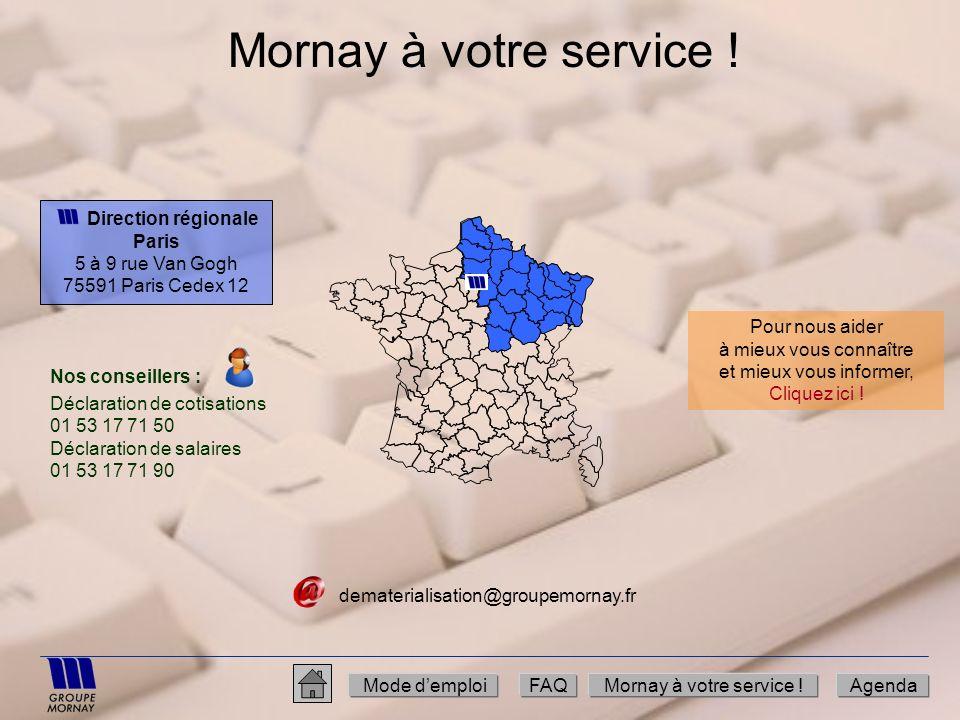 Mornay à votre service ! Direction régionale Paris 5 à 9 rue Van Gogh 75591 Paris Cedex 12 Mode demploiFAQMornay à votre service !Agenda Nos conseille