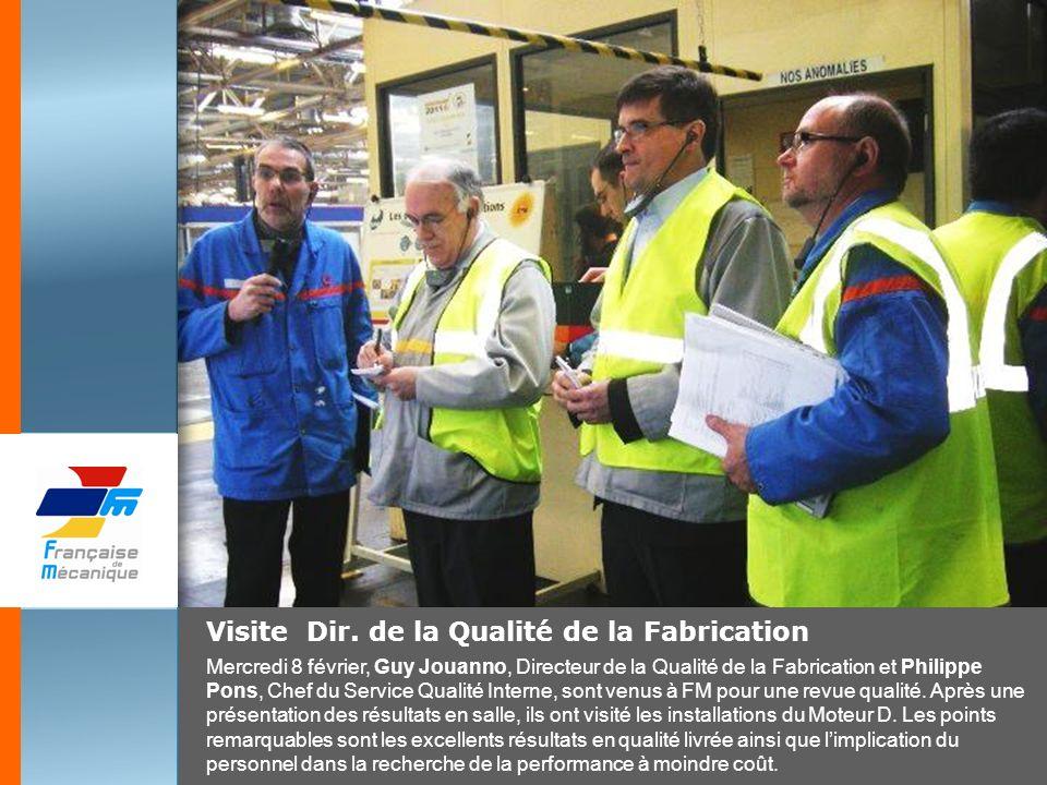 Visite Dir. de la Qualité de la Fabrication Mercredi 8 février, Guy Jouanno, Directeur de la Qualité de la Fabrication et Philippe Pons, Chef du Servi
