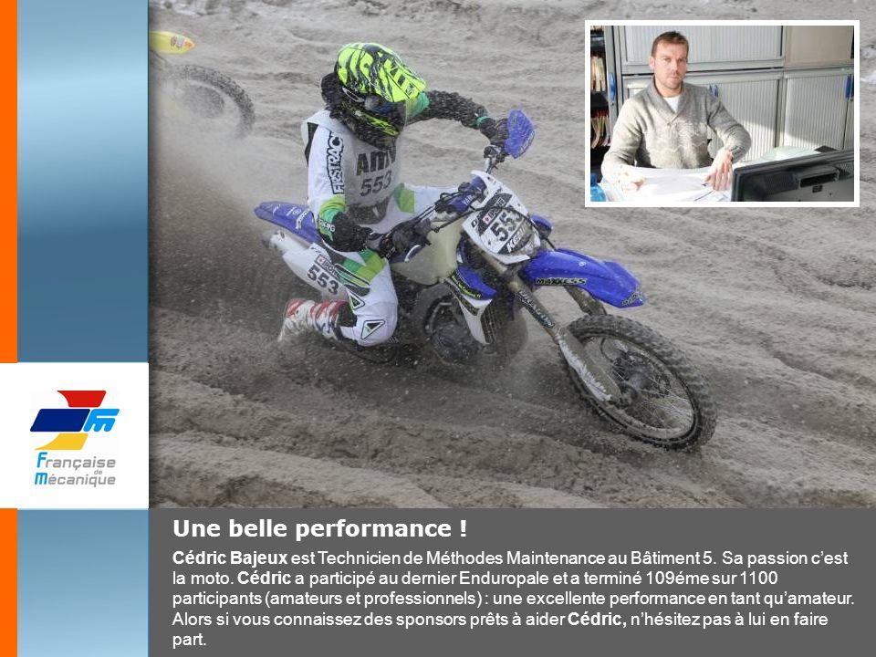 Une belle performance ! Cédric Bajeux est Technicien de Méthodes Maintenance au Bâtiment 5. Sa passion cest la moto. Cédric a participé au dernier End