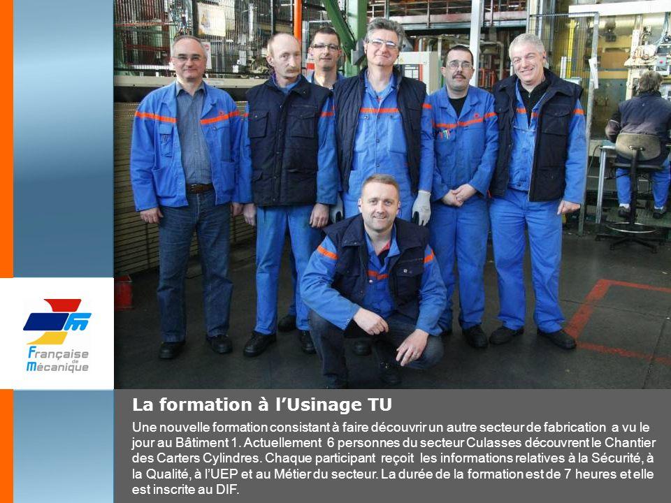 La formation à lUsinage TU Une nouvelle formation consistant à faire découvrir un autre secteur de fabrication a vu le jour au Bâtiment 1. Actuellemen