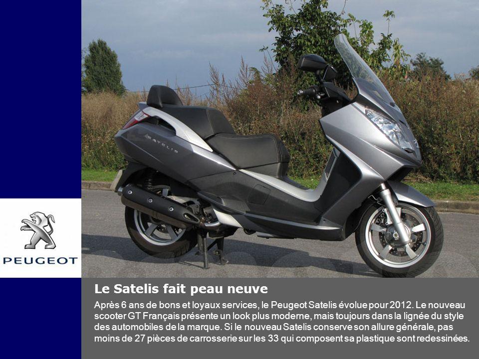 Le Satelis fait peau neuve Après 6 ans de bons et loyaux services, le Peugeot Satelis évolue pour 2012. Le nouveau scooter GT Français présente un loo