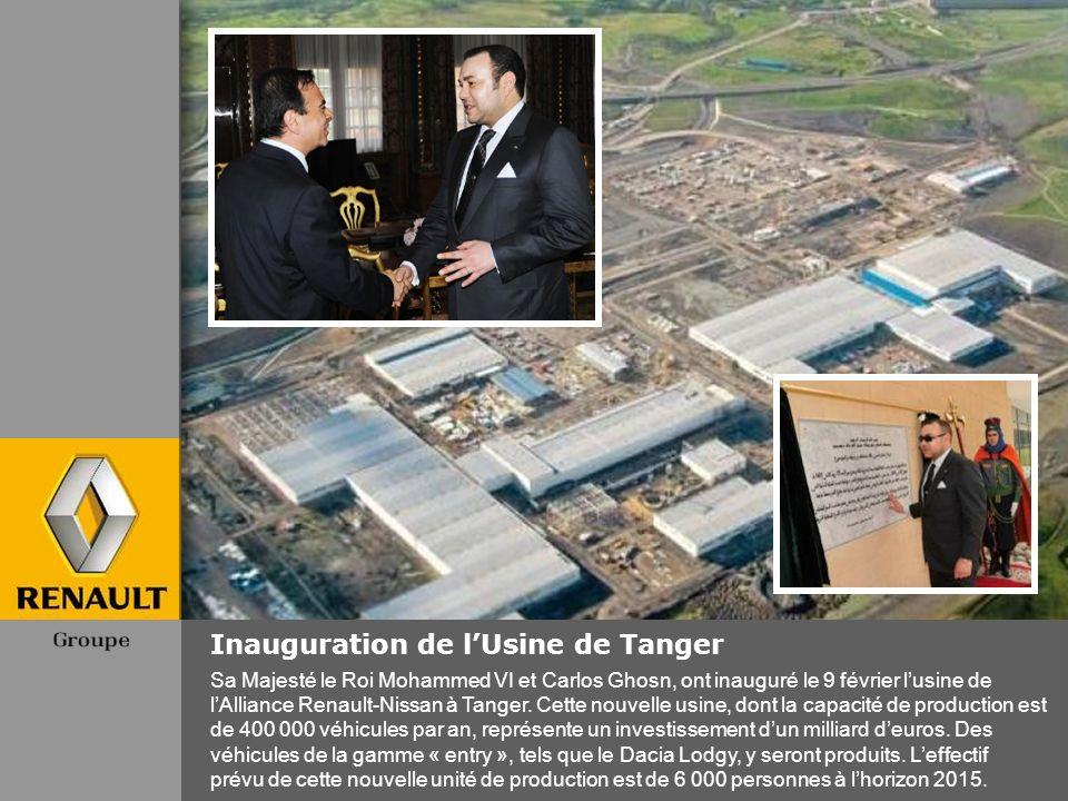 Inauguration de lUsine de Tanger Sa Majesté le Roi Mohammed VI et Carlos Ghosn, ont inauguré le 9 février lusine de lAlliance Renault-Nissan à Tanger.