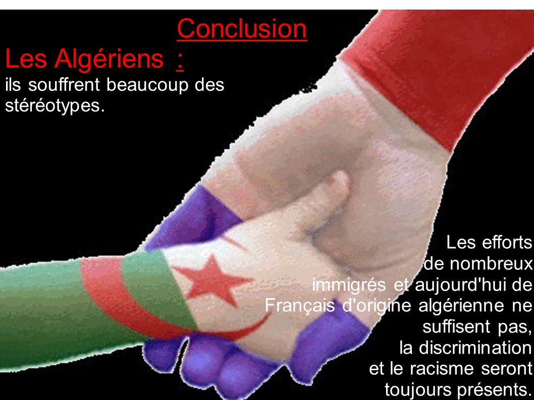 Les Algériens ils souffrent beaucoup des stéréotypes.