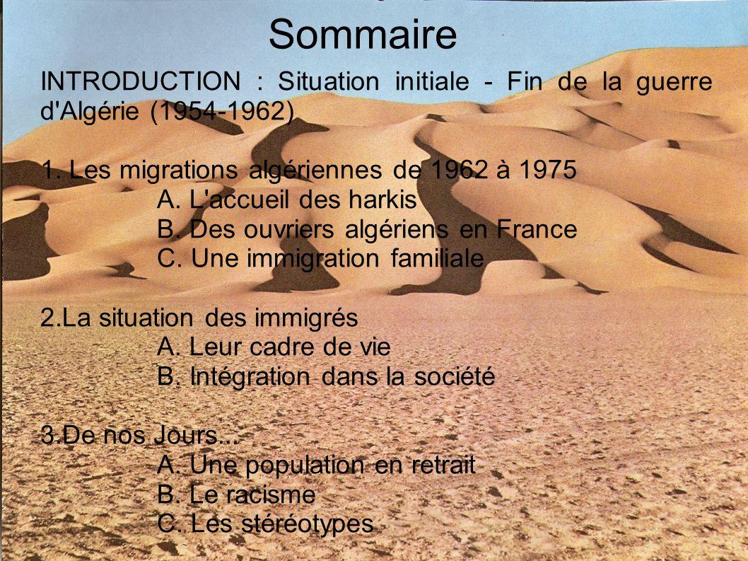 Sommaire INTRODUCTION : Situation initiale - Fin de la guerre d Algérie (1954-1962) 1.