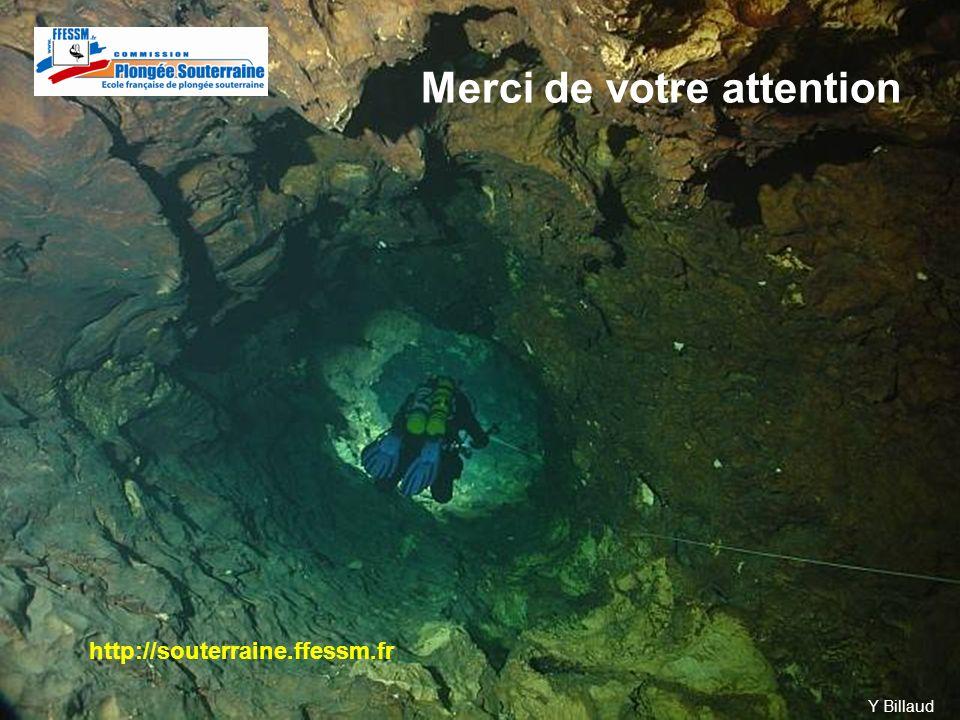 Y Billaud Merci de votre attention http://souterraine.ffessm.fr