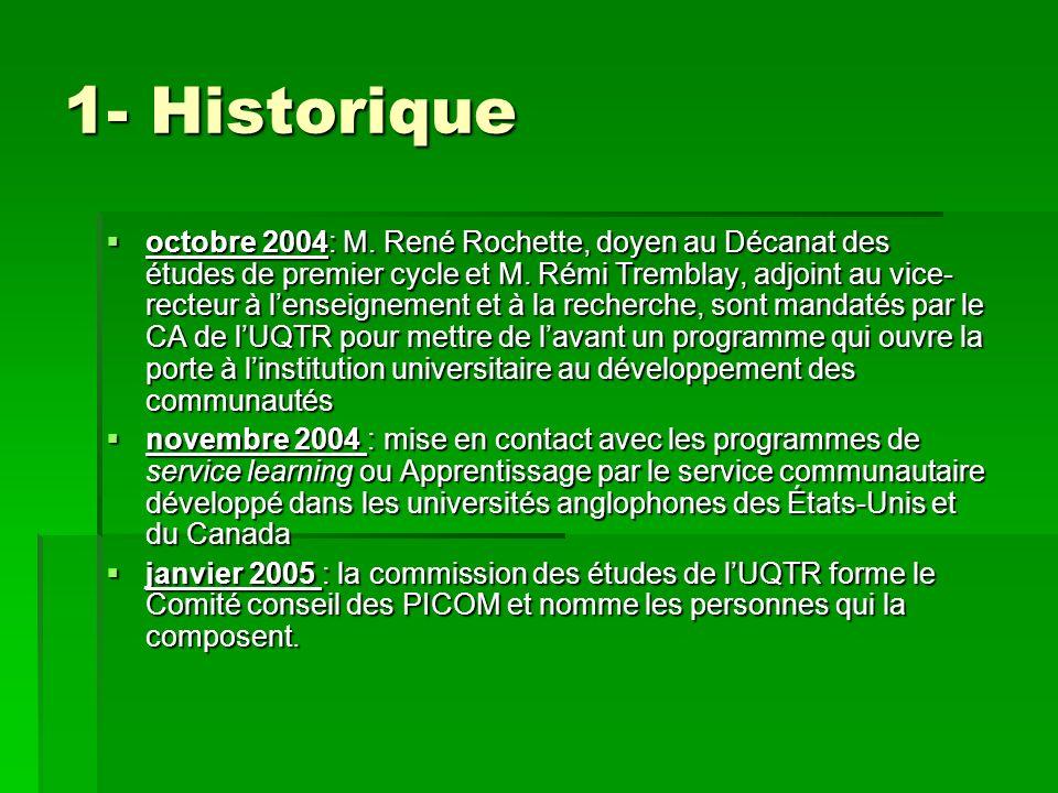 1- Historique octobre 2004: M.René Rochette, doyen au Décanat des études de premier cycle et M.