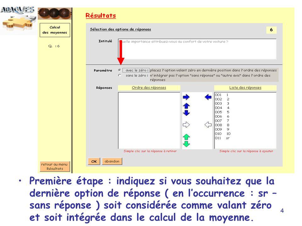 4 Première étape : indiquez si vous souhaitez que la dernière option de réponse ( en loccurrence : sr – sans réponse ) soit considérée comme valant zéro et soit intégrée dans le calcul de la moyenne.