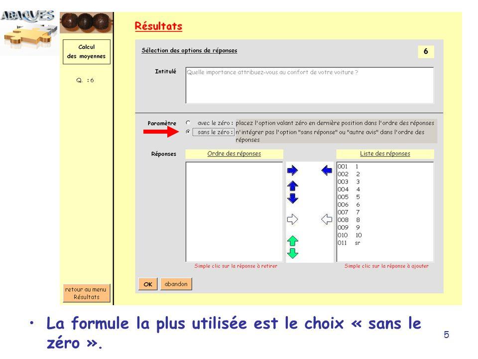 5 La formule la plus utilisée est le choix « sans le zéro ».