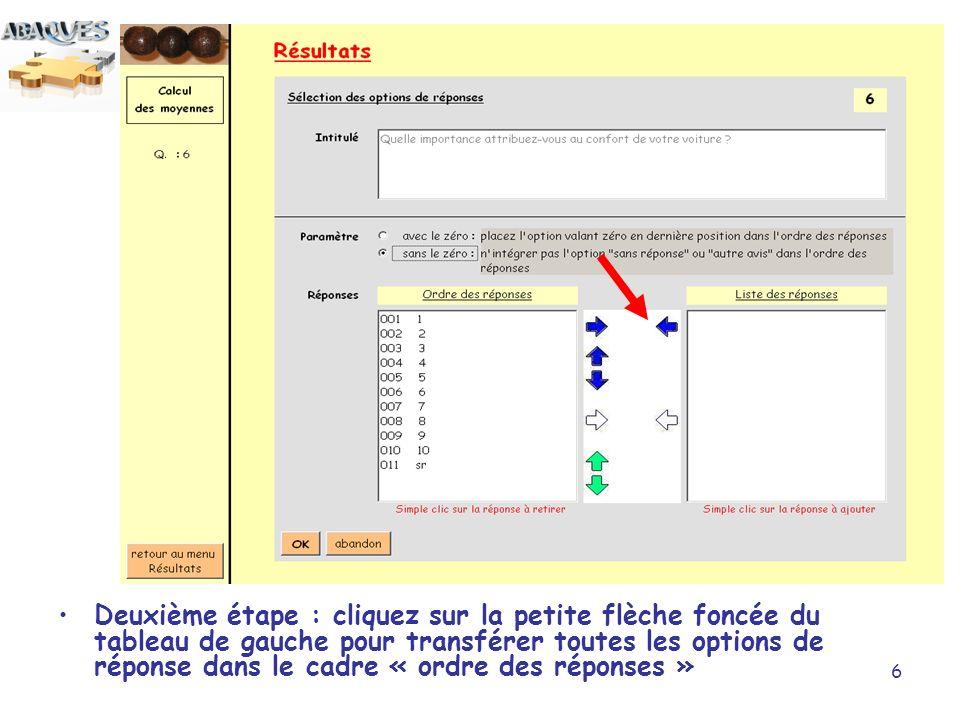 6 Deuxième étape : cliquez sur la petite flèche foncée du tableau de gauche pour transférer toutes les options de réponse dans le cadre « ordre des réponses »