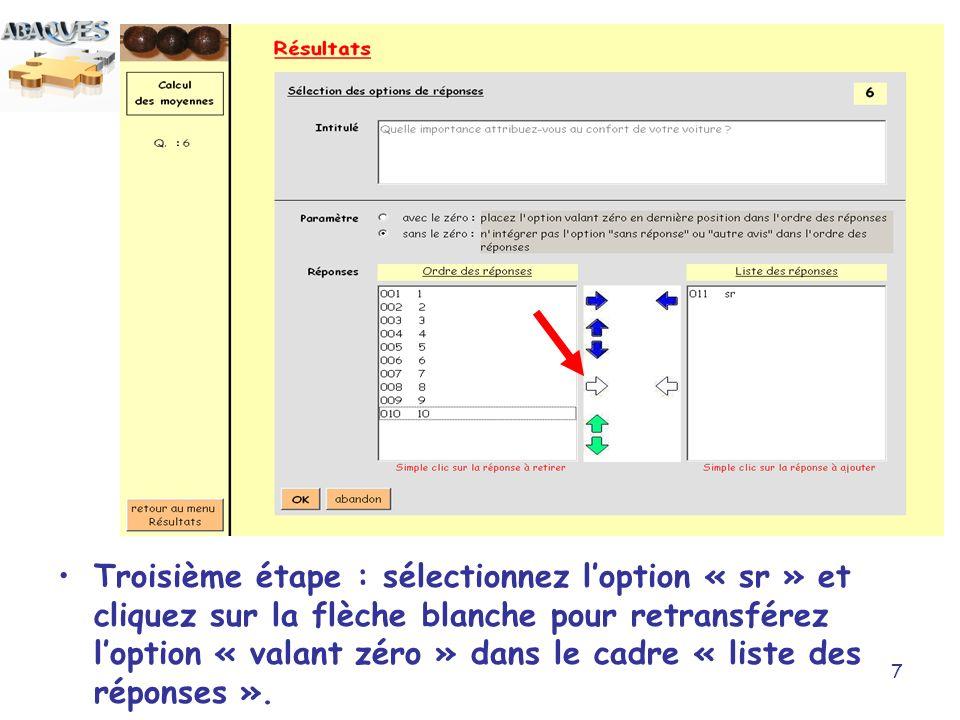 7 Troisième étape : sélectionnez loption « sr » et cliquez sur la flèche blanche pour retransférez loption « valant zéro » dans le cadre « liste des réponses ».