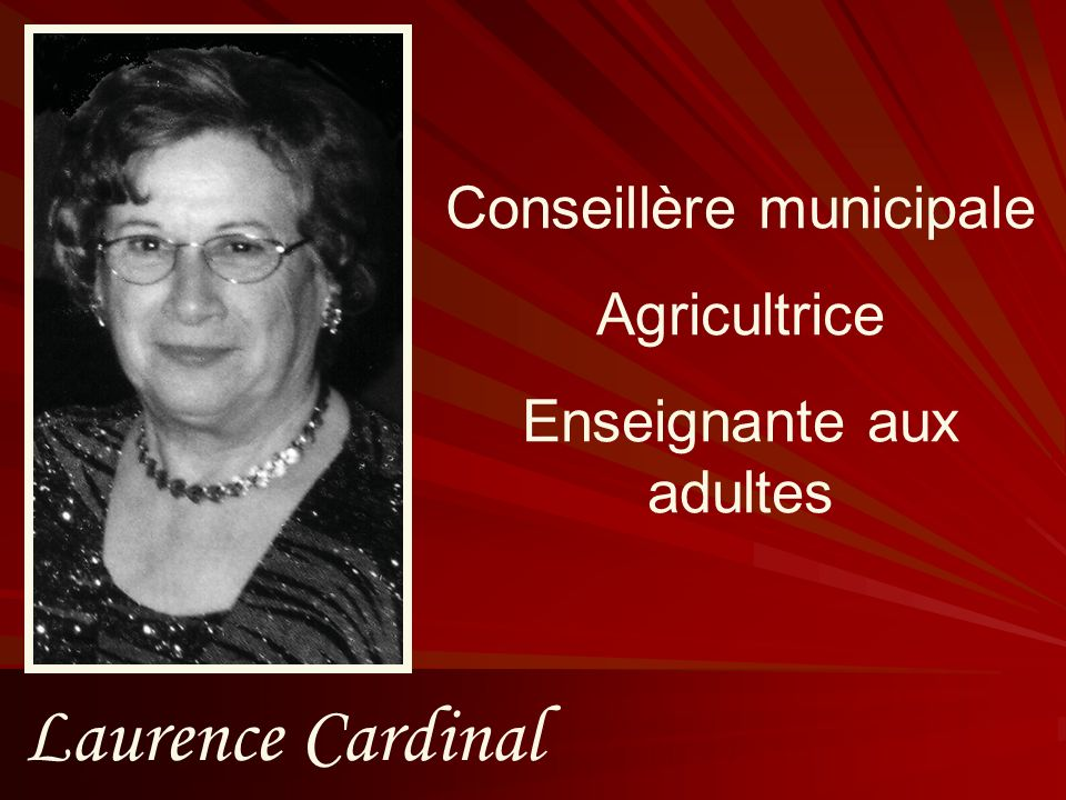 Laurence Cardinal Conseillère municipale Agricultrice Enseignante aux adultes
