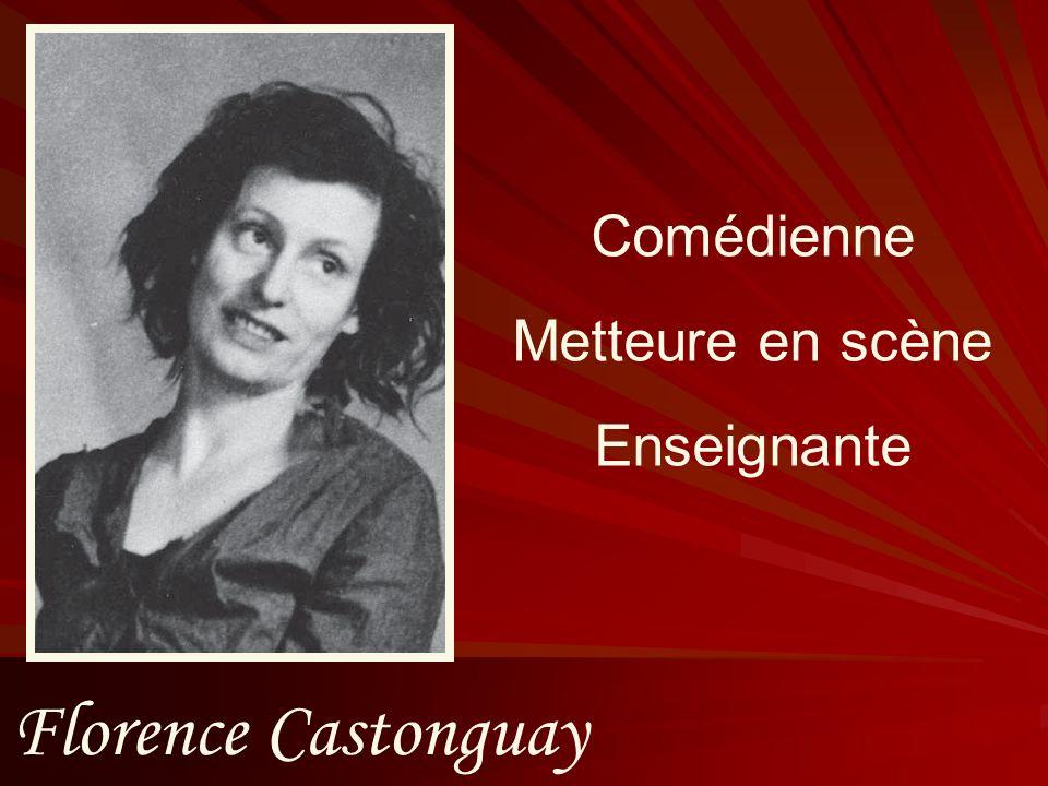 Florence Castonguay Comédienne Metteure en scène Enseignante