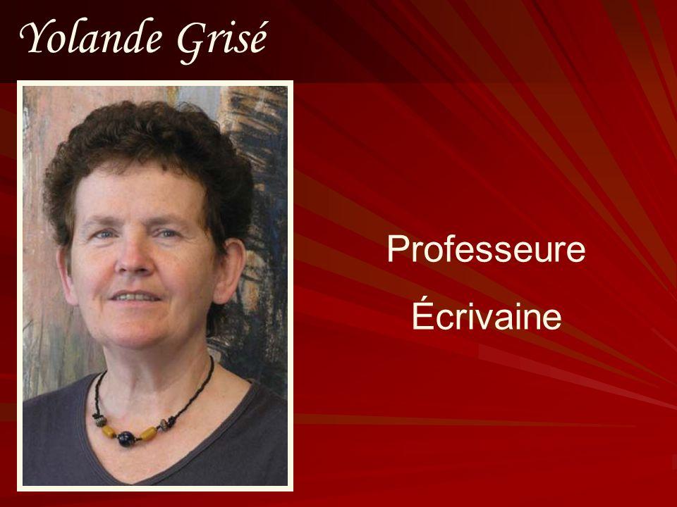 Yolande Grisé Professeure Écrivaine