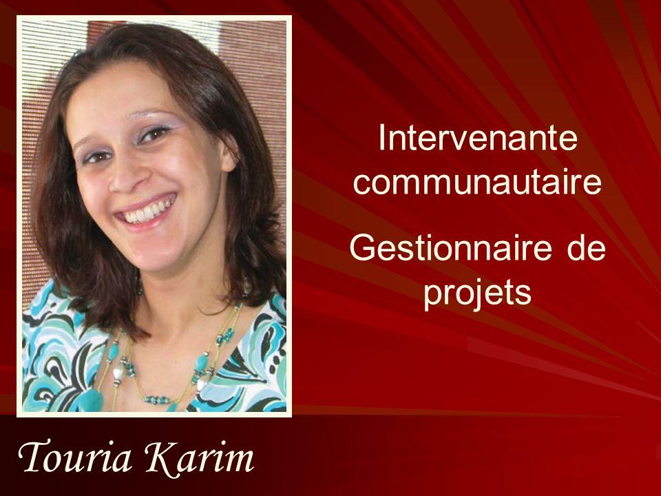 Touria Karim Intervenante communautaire Gestionnaire de projets