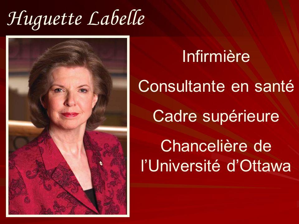 Huguette Labelle Infirmière Consultante en santé Cadre supérieure Chancelière de lUniversité dOttawa