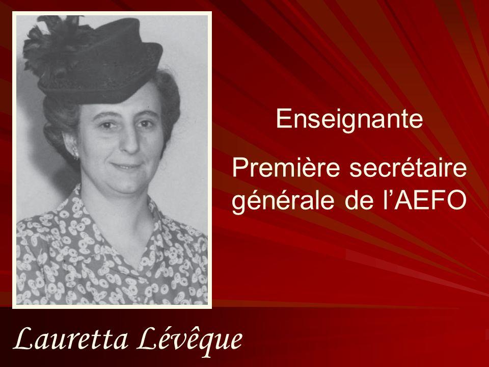 Lauretta Lévêque Enseignante Première secrétaire générale de lAEFO