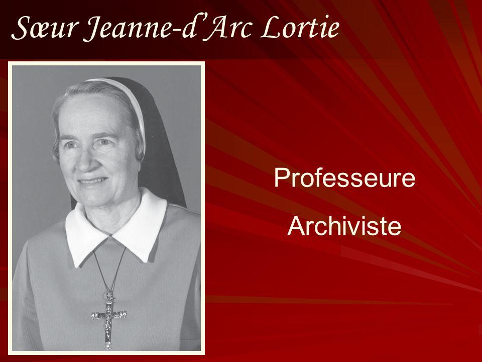 Sœur Jeanne-dArc Lortie Professeure Archiviste