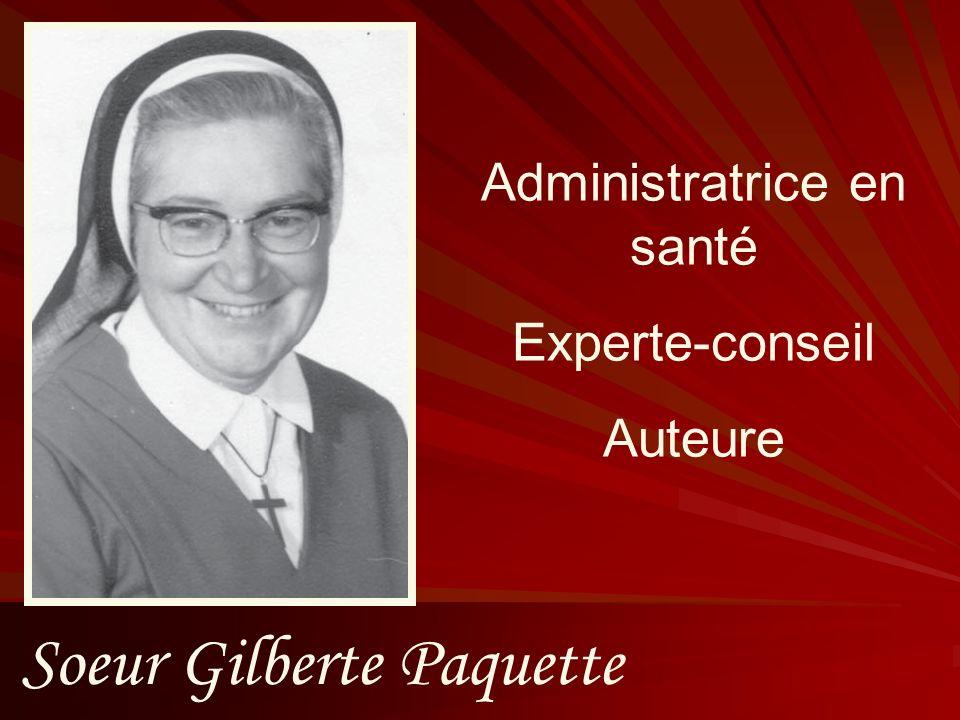 Soeur Gilberte Paquette Administratrice en santé Experte-conseil Auteure