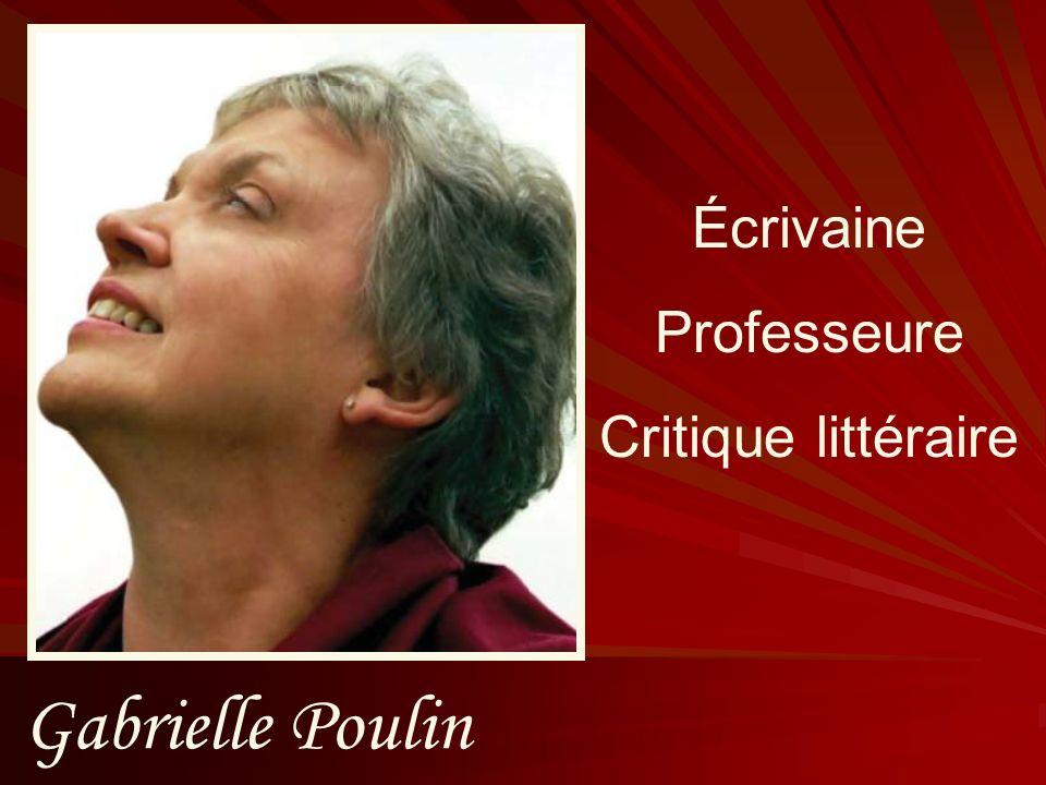 Gabrielle Poulin Écrivaine Professeure Critique littéraire