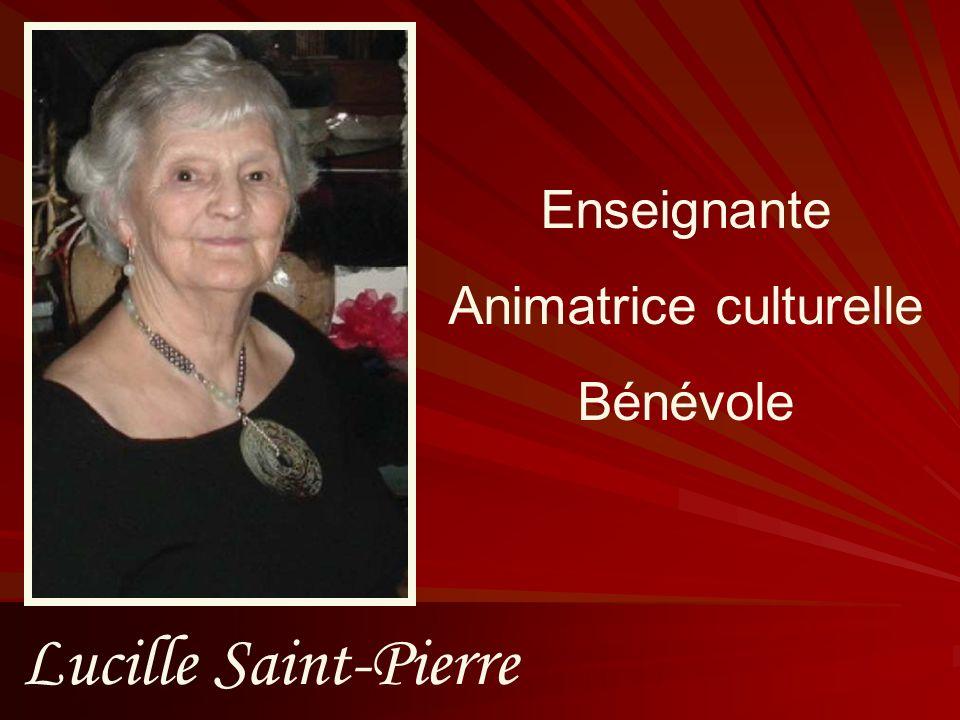 Lucille Saint-Pierre Enseignante Animatrice culturelle Bénévole