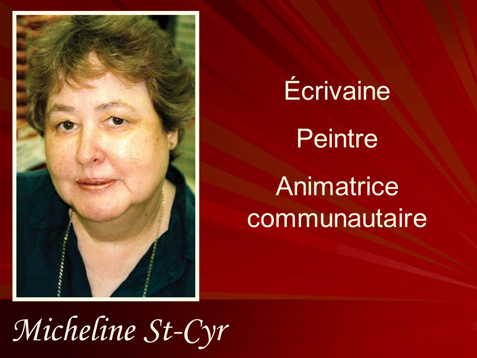 Micheline St-Cyr Écrivaine Peintre Animatrice communautaire