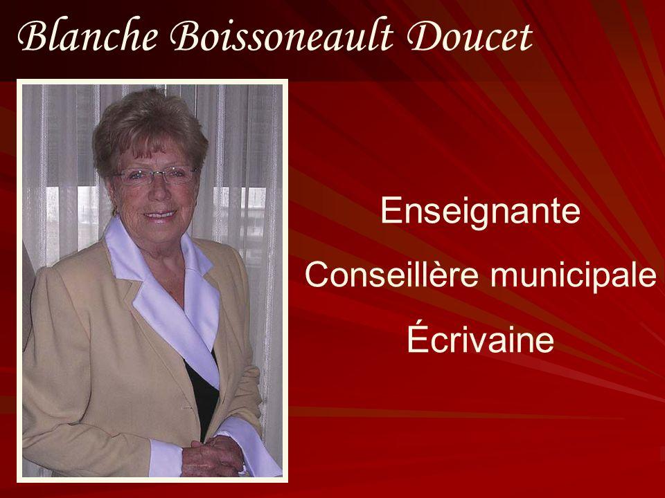 Blanche Boissoneault Doucet Enseignante Conseillère municipale Écrivaine