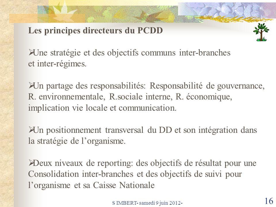 S IMBERT- samedi 9 juin 2012- 16 Les principes directeurs du PCDD Une stratégie et des objectifs communs inter-branches et inter-régimes.