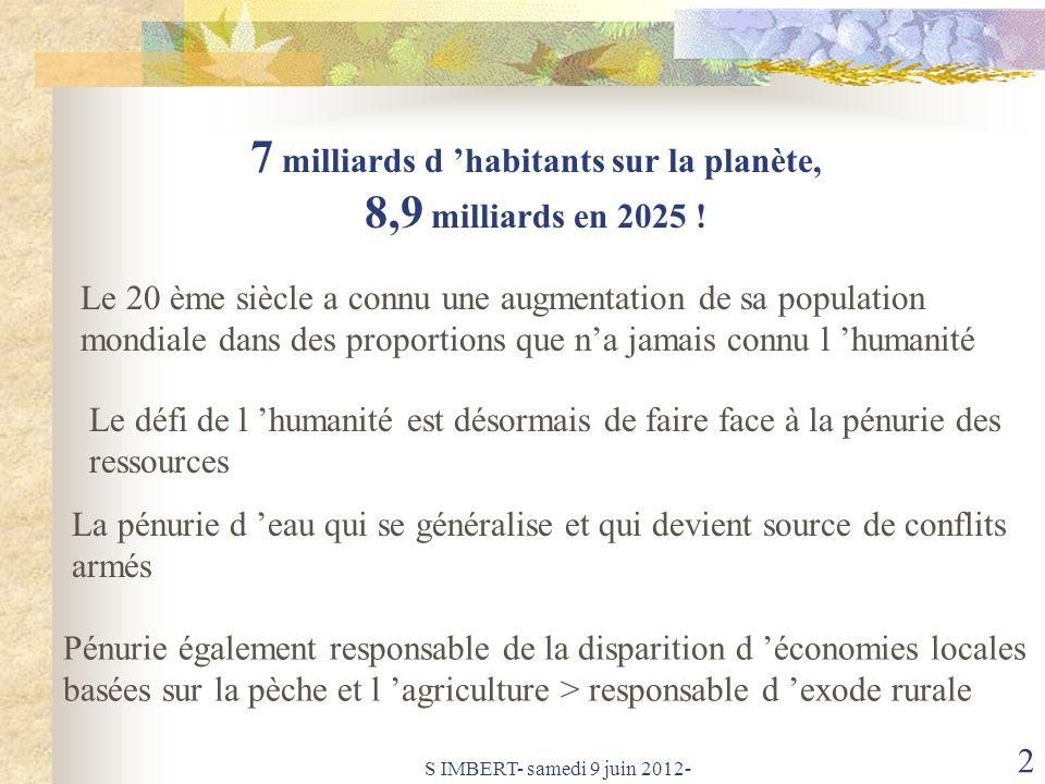 S IMBERT- samedi 9 juin 2012- 2 7 milliards d habitants sur la planète, 8,9 milliards en 2025 .