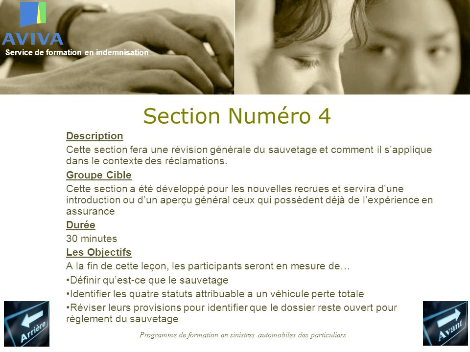 Service de formation en indemnisation Programme de formation en sinistres automobiles des particuliers Section Numéro 4 Description Cette section fera