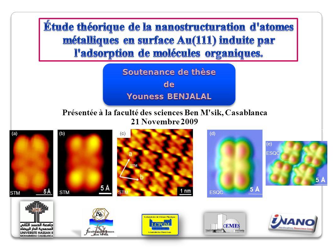 Présentée à la faculté des sciences Ben M sik, Casablanca 21 Novembre 2009 (a) STM (b) STM (c) STM 5 Å5 Å ESQC 5 Å5 Å (d) (e)