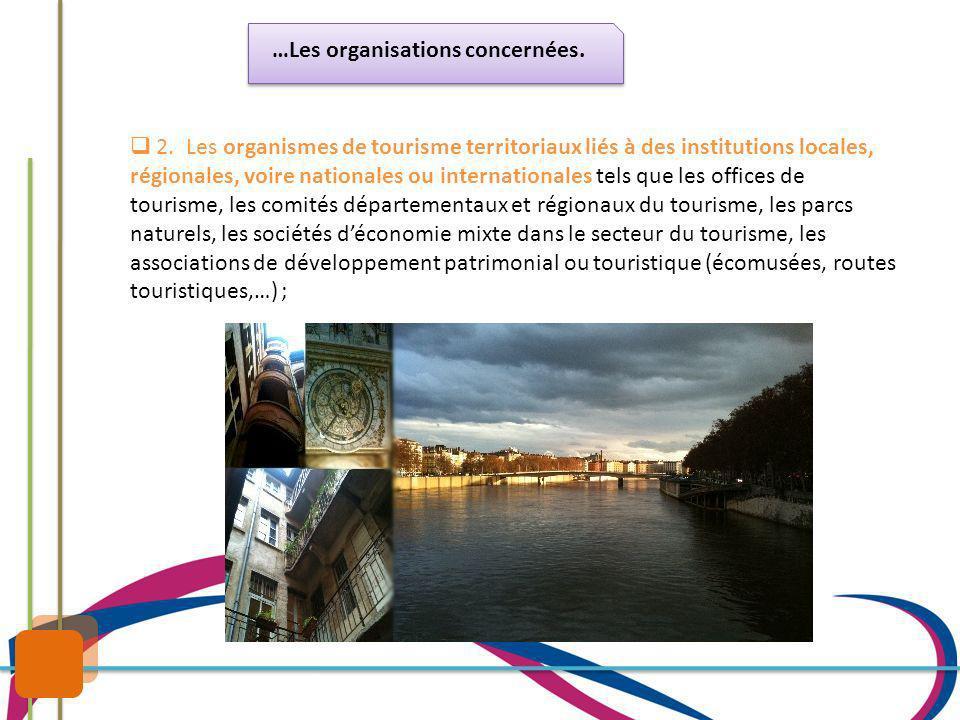 2. Les organismes de tourisme territoriaux liés à des institutions locales, régionales, voire nationales ou internationales tels que les offices de to