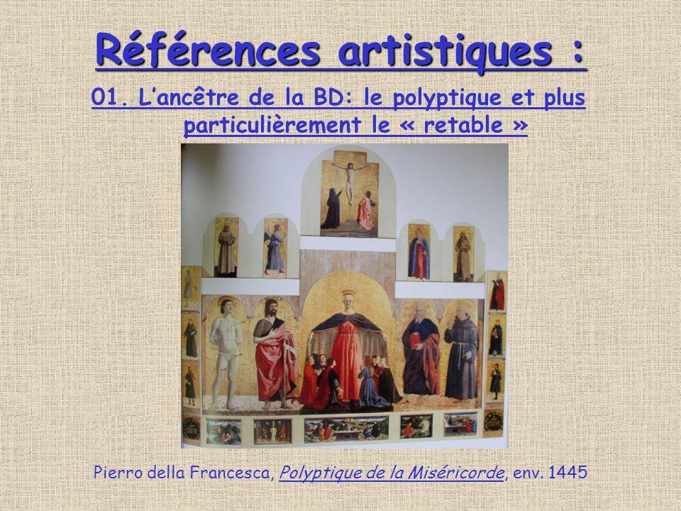 Références artistiques : Références artistiques : Pierro della Francesca, Polyptique de la Miséricorde, env.