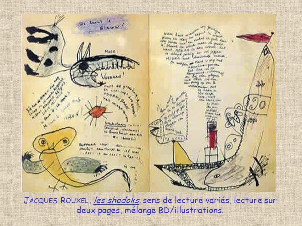 J ACQUES R OUXEL, les shadoks, sens de lecture variés, lecture sur deux pages, mélange BD/illustrations.