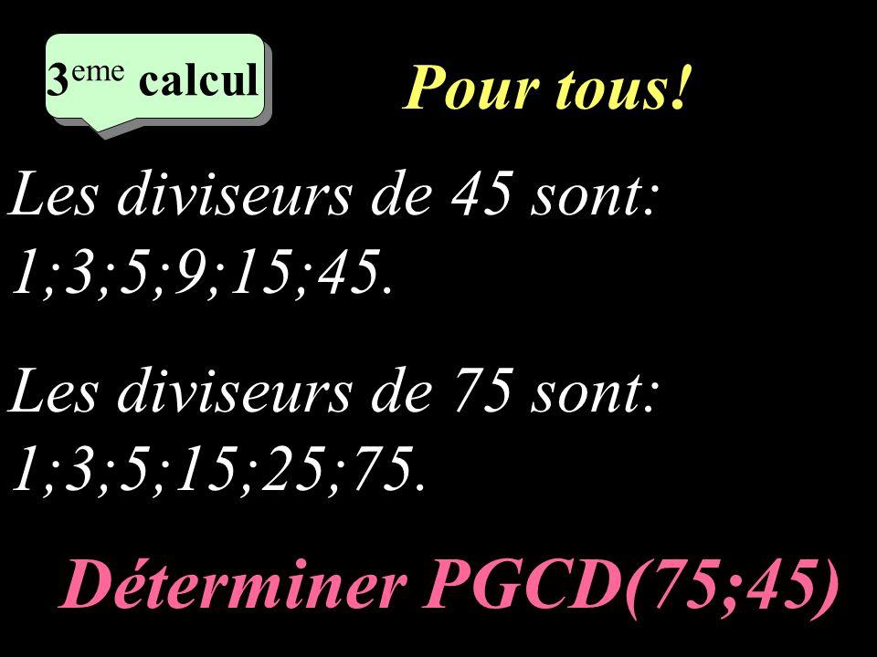 Ecrivez! 2 eme calcul 2 eme calcul 2 eme calcul 2 eme calcul Quels sont les diviseurs de 75? Quels sont les diviseurs de 90?
