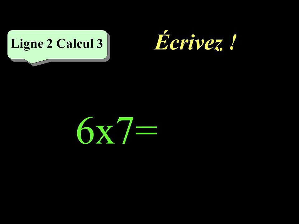 Réfléchissez! Ligne 2 Calcul 3 6x7