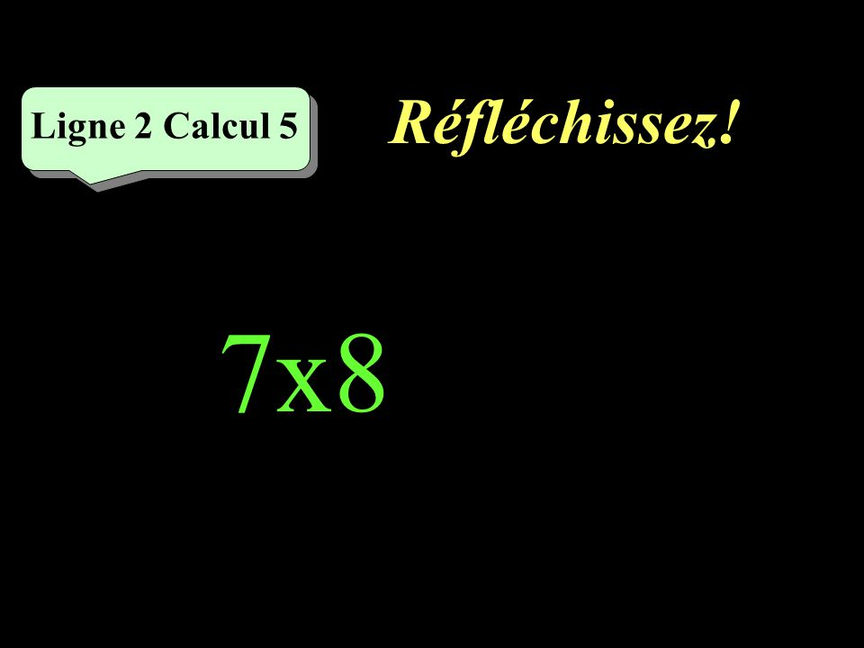 Écrivez ! Ligne 2 Calcul 4 8x9=
